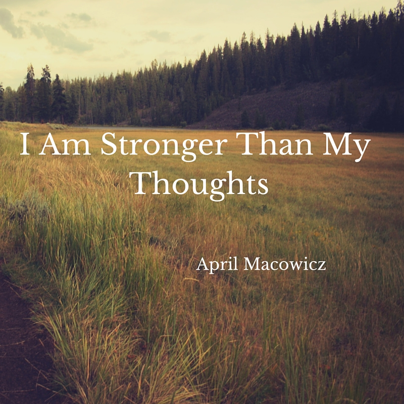 I Am Stronger Than My Thoughts!